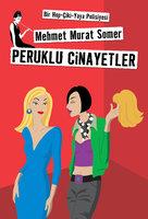 Peruklu Cinayetler - Mehmet Murat Somer