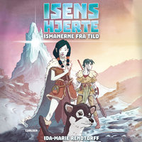 Isens hjerte (1) - Ismanerne fra Tild - Ida-Marie Rendtorff
