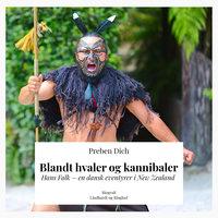 Blandt hvaler og kannibaler. Hans Falk – en dansk eventyrer i New Zealand - Preben Helsted Dich