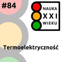 Podcast - #84 Nauka XXI wieku: Termoelektryczność - Borys Kozielski
