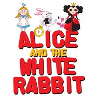 Alice and the White Rabbit - Lewis Carroll, Traditional, Roger Wade