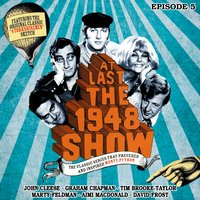 At Last the 1948 Show - Volume 5 - John Cleese, Graham Chapman, Ian Fordyce, Marty Feldman, Tim Brooke-Taylor