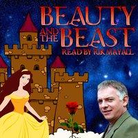 Beauty and The Beast - Jeanne-Marie Leprince de Beaumont, Mike Bennett, Gabrielle-Suzanne Barbot De Villeneuve