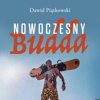 Nowoczesny Budda - Dawid Piątkowski