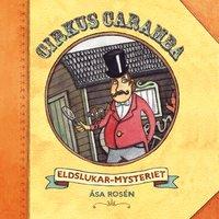 Cirkus Caramba - Eldslukarmysteriet - Åsa Rosén