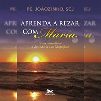 Aprenda a rezar com Maria - João Carlos Almeida