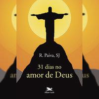 31 dias no amor de Deus - Raul Paiva