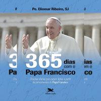 365 dias com o Papa Francisco - Eliomar Ribeiro de Souza