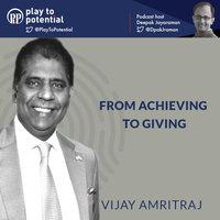 Achievement orientation to a Giving Mindset - Deepak Jayaraman