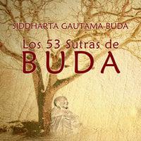 Los 53 Sutras de Buda - Siddharta Gautama Buda