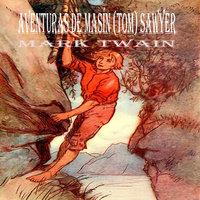 Mark Twain: Aventuras de Masín (Tom) Sawyer - Mark Twain