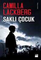 Saklı Çocuk - Camilla Läckberg