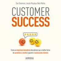 Customer Success - Nick Mehta, Lincoln Murphy, Dan Steinman