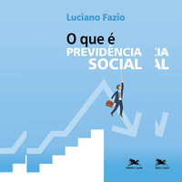 O que é a previdência social - Luciano Fazio