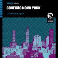 Conexão Nova York - Luiz Antonio Aguiar