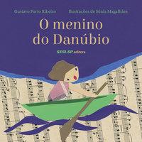 O Menino do Danúbio - Gustavo Porto Ribeiro