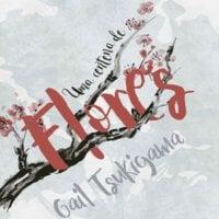 Uma Centena de Flores - Gail Tsukiyama