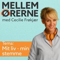 Mellem ørerne 6 – Mit liv - min stemme - Cecilie Frøkjær
