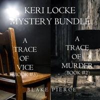 Keri Locke Mystery Bundle: A Trace of Murder (#2) and A Trace of Vice (#3) - Blake Pierce