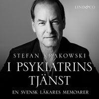 I psykiatrins tjänst: En svensk läkares memoarer - Stefan Krakowski