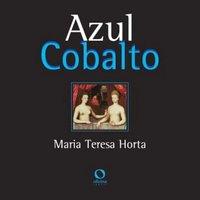 Azul cobalto - Maria Teresa Horta
