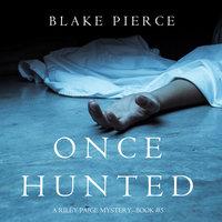 Once Hunted - Blake Pierce