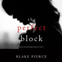 The Perfect Block - Blake Pierce