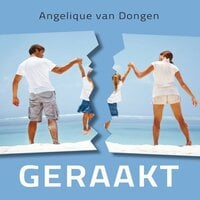 Geraakt - Angelique van Dongen
