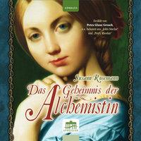 Das Geheimnis der Alchemistin - Susann Rosemann