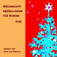 Weihnachtserzählungen für Kinder - Band Vier - Heinrich Seidel, Louise Anklam, Helmut Wördemann