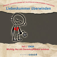 Liebeskummer überwinden - Teil 1: EMDR - Ingo Steinbock