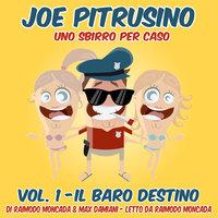 Joe Pitrusino–Uno Sbirro per caso-Vol1 - Raimondo Moncada,Max Damiani