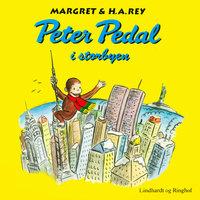 Peter Pedal i storbyen - Margret Og H.a. Rey