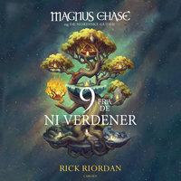 Magnus Chase og de nordiske guder - Ni fra de 9 verdener - Rick Riordan