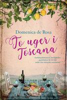 To uger i Toscana - Domenica de Rosa