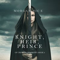 Knight, Heir, Prince - Morgan Rice