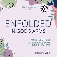 Enfolded in God's Arms - Lisa Are Wulf
