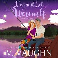 Live and Let Werewolf - V. Vaughn