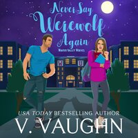Never Say Werewolf Again - V. Vaughn