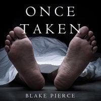 Once Taken - Blake Pierce