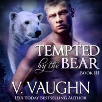 Tempted by the Bear - Book 3 - V. Vaughn