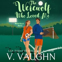 The Werewolf Who Loved Me - V. Vaughn