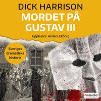 Mordet på Gustav III - Dick Harrison
