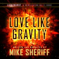 Lightburst: Love Like Gravity - Mike Sheriff