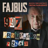 Fajbus. 997 przypadków z życia - Magda Omilianowicz, Michał Fajbusiewicz