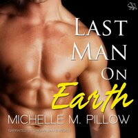 Last Man on Earth - Michelle M. Pillow