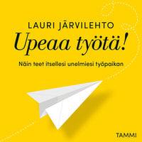 Upeaa työtä! - Lauri Järvilehto