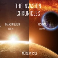 The Invasion Chronicles (Books 1 and 2) - Morgan Rice