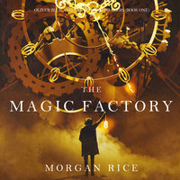 The Magic Factory - Morgan Rice