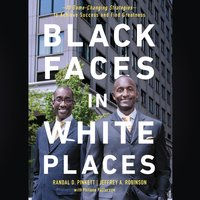 Black Faces in White Places: 10 Game-Changing Strategies to Achieve Success and Find Greatness - Randal D. Pinkett, Jeffrey A. Robinson, Philana Patterson